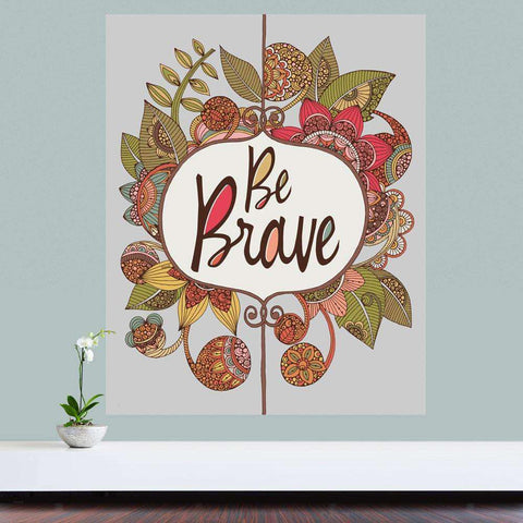 Inspirational Quote Floral Art Wall Sticker Decal – Be Brave by Valentina Harper