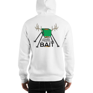 """Good Things Happen to Those Who Bait"" Hooded Sweatshirt"