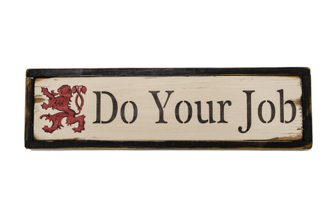 Do Your Job Wooden Sign