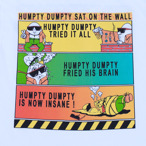 HUMPTY DUMPTY IS INSANE