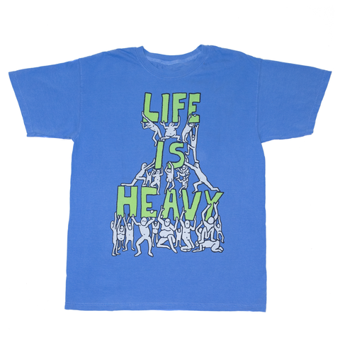 LIFE IS HEAVY TEE