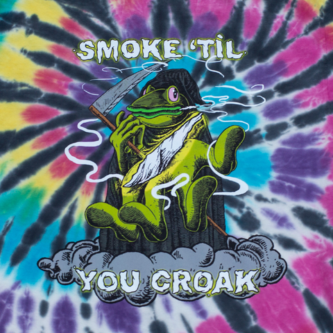 SMOKE TIL YA CROAK