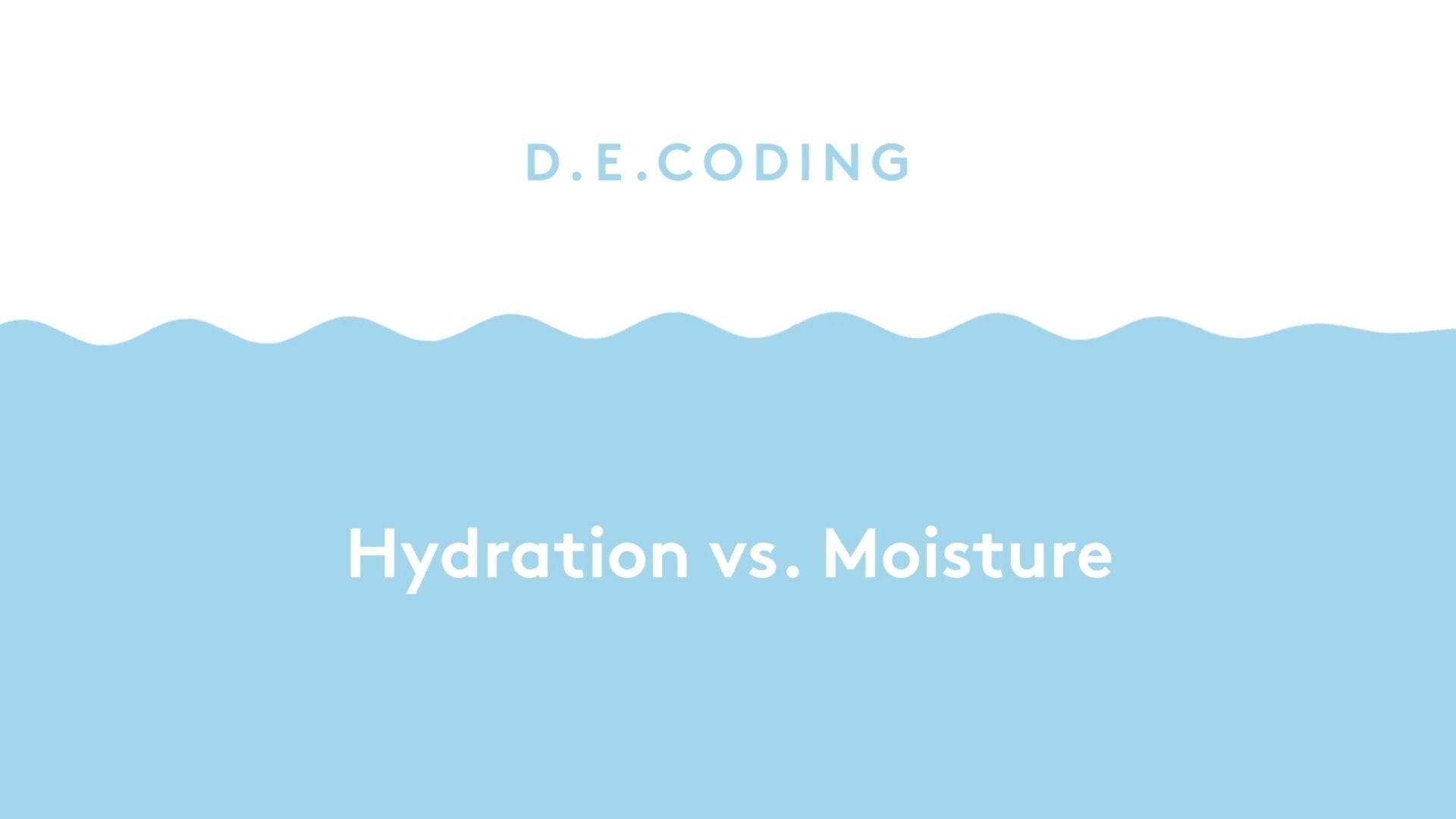video explaining the differences between hydration and moisture in the skin