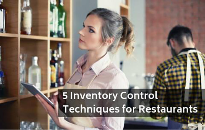 5 Inventory Control Techniques for Restaurants