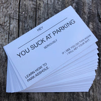 """You Suck At Parking"" Pack of 25"