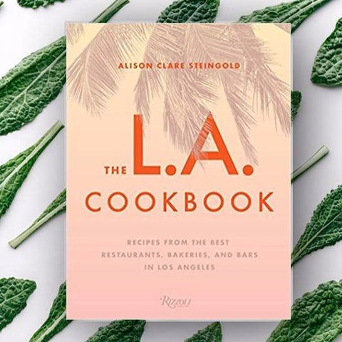The LA Cookbook | Alison Clare Steingold