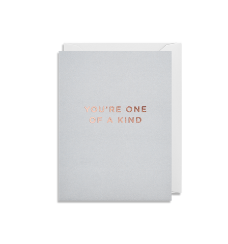 Card | Small | You're One Of A Kind
