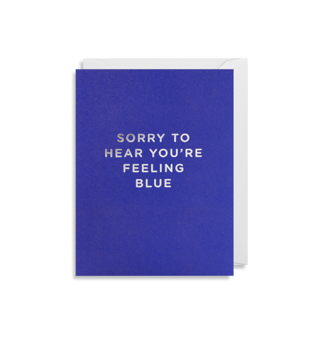 Card | Small | Sorry To Hear You're Feeling Blue