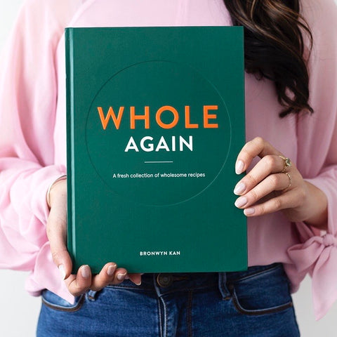 Whole Again | A Fresh Collection Of Wholesome Recipies | SALE