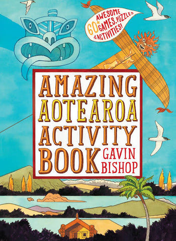 Amazing Aotearoa Activity Book | Gavin Bishop
