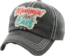 Load image into Gallery viewer, Mommin' Ain't Easy Distressed Baseball Cap