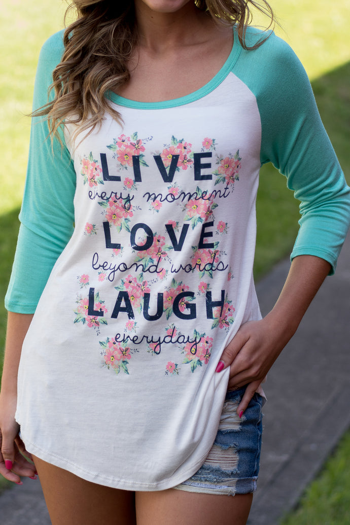 Live Love Laugh Tee