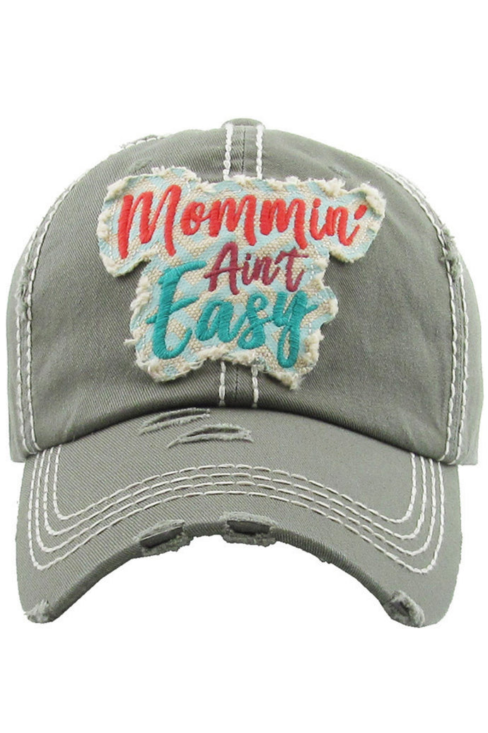 Mommin' Ain't Easy Distressed Baseball Cap