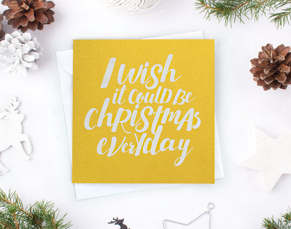 'Christmas Everyday' Christmas Card