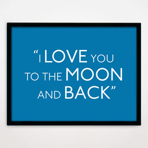 To The Moon And Back print in Lagoon