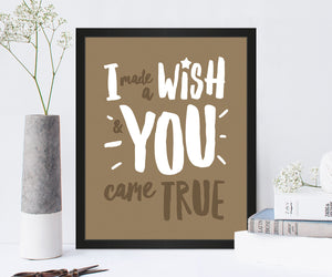 I Made a Wish Love Quote Print in Truffle