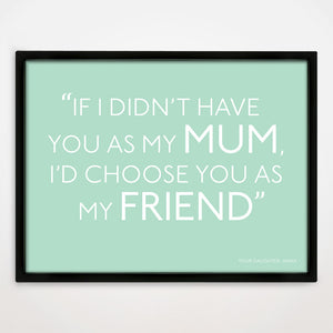 Personalised If I Didn't Have You Print in Duck Egg