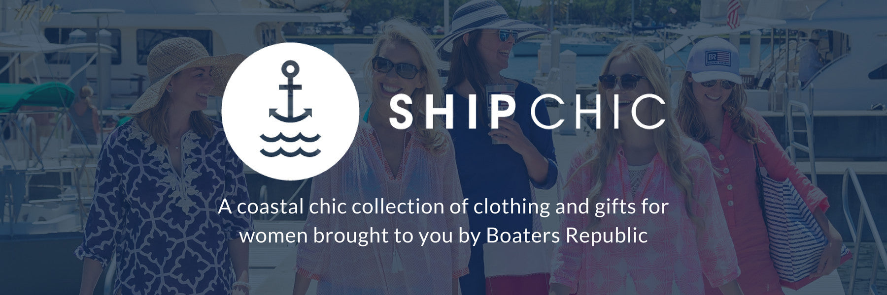 Ship Chic: A coastal chic collection of clothing and gifts for women brought to you by Boaters Republic