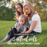 Essential Oils for Healthy, Happy Kids