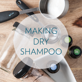 Making Your Own Dry Shampoo
