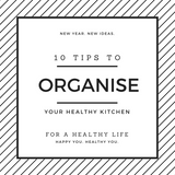 10 tips to organise your kitchen for a healthy life.