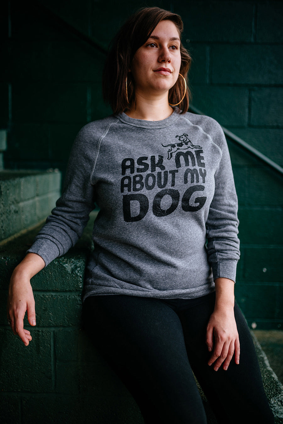 ask me about my dog sweatshirt