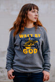 west by god sweatshirt