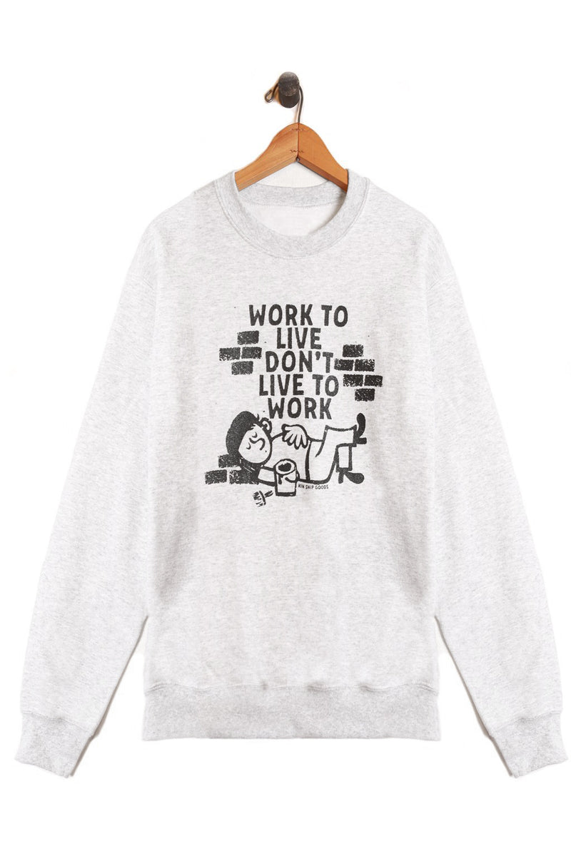 work to live sweatshirt, final sale
