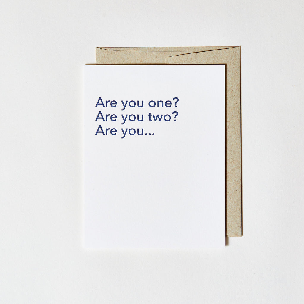 Letterpress Greeting Card - Are you one? Are you two? Are you..