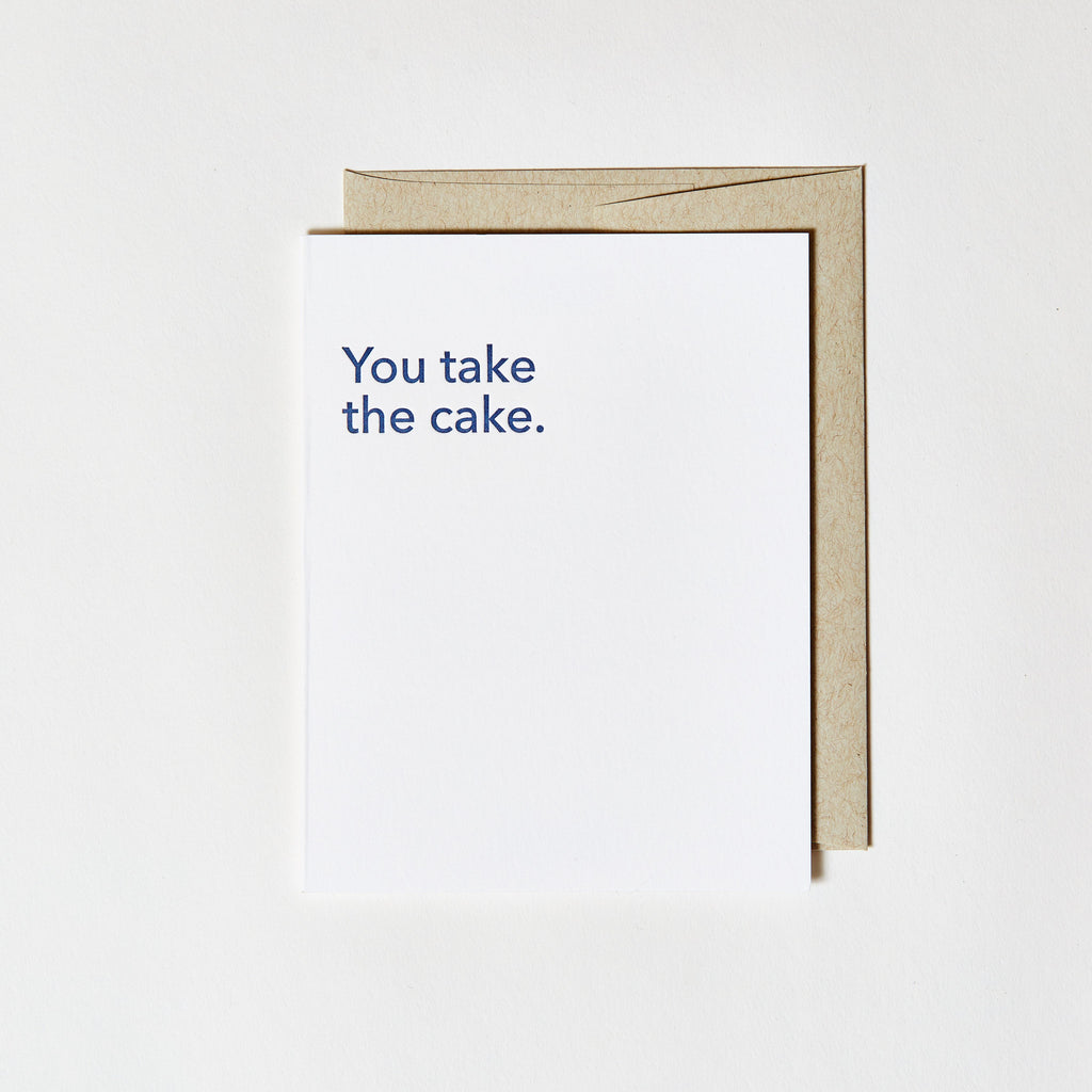 Letterpress Greeting Card - You take the cake.