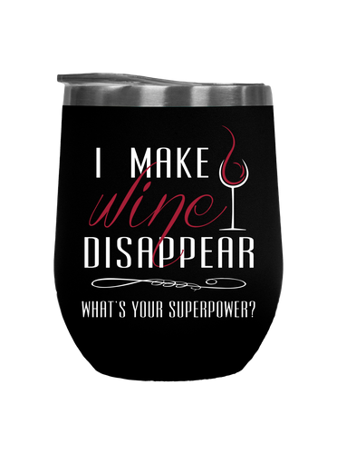I Make Wine Disappear - Outdoor Wine Tumbler