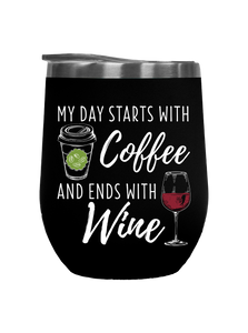 My Day Starts With Coffee - Outdoor Wine Tumbler