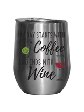 Load image into Gallery viewer, My Day Starts With Coffee - Outdoor Wine Tumbler
