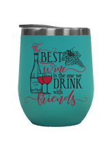 Load image into Gallery viewer, The Best Wine With Friends - Outdoor Wine Tumbler