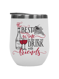 The Best Wine With Friends - Outdoor Wine Tumbler