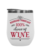 Load image into Gallery viewer, Weekend Forecast - Outdoor Wine Tumblers