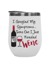 Load image into Gallery viewer, I Googled My Symptoms - Outdoor Wine Tumbler
