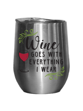 Load image into Gallery viewer, Wine Goes With Everything I Wear - Outdoor Wine Tumbler