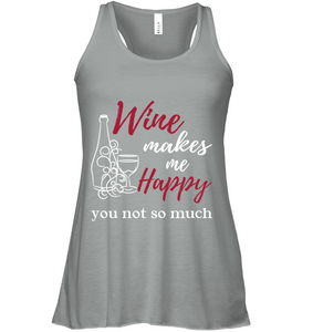 Wine Makes Me Happy...You Not So Much