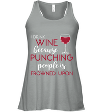 Load image into Gallery viewer, I Drink Wine Because Punching People is Frowned Upon