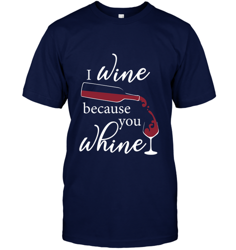 I Wine Because You Whine