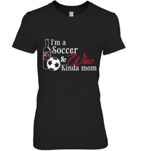 Load image into Gallery viewer, I'm a Soccer & Wine Kinda Mom