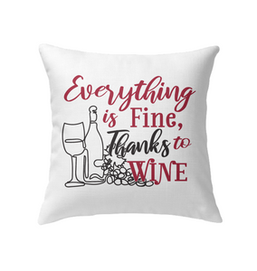 Everything is Fine - Thanks to Wine