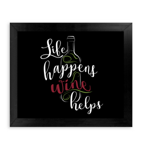 Life Happens - Wine Helps