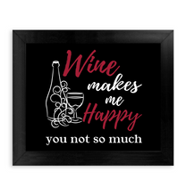 Load image into Gallery viewer, Wine Makes Me Happy - You Not So Much