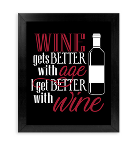 Wine gets Better with Age - I get Better with Wine