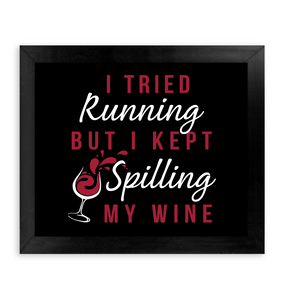 I Tried Running but I Kept Spilling My Wine