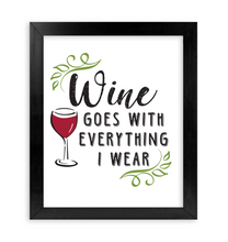 Load image into Gallery viewer, Wine goes with everything I wear