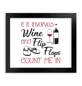 If it Involves Wine and Flip Flops Count Me In