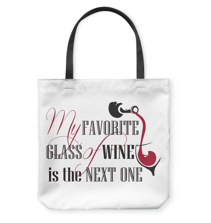 My Favorite Glass of Wine is the Next One